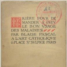 Libros antiguos: PRIÈRE A DIEU POUR DEMANDER LE BON USAGE DES MALADIES. - PASCAL, BLAISE. BIBLIOFILIA.. Lote 123227230