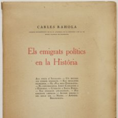 Libros antiguos: ELS EMIGRATS POLÍTICS EN LA HISTÒRIA. - RAHOLA, CARLES. GIRONA, 1926.. Lote 123234631