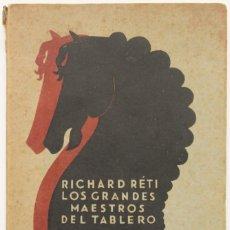Libros antiguos: LOS GRANDES MAESTROS DEL TABLERO. - RETI, RICHARD. AJEDREZ.. Lote 123235998