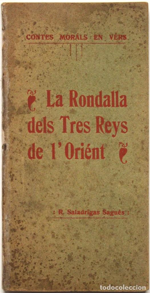 RONDALLA DELS TRES REYS DE L'ORIÉNT. CONTES MORÁLS EN VÉRS. - SALADRIGAS SAGUÉS, R. (Libros Antiguos, Raros y Curiosos - Literatura - Otros)