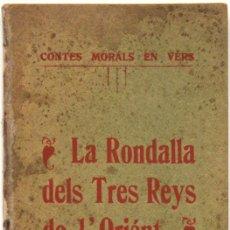 Libros antiguos: RONDALLA DELS TRES REYS DE L'ORIÉNT. CONTES MORÁLS EN VÉRS. - SALADRIGAS SAGUÉS, R.. Lote 123243266