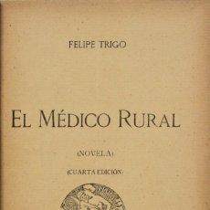 Libros antiguos: EL MÉDICO RURAL. - TRIGO, FELIPE. MADRID, 1912.. Lote 123253947