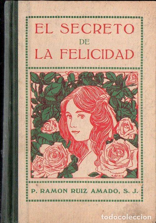 RUIZ AMADO : EL SECRETO DE LA FELICIDAD (LIBR. RELIGIOSA, 1932) (Libros Antiguos, Raros y Curiosos - Literatura Infantil y Juvenil - Otros)