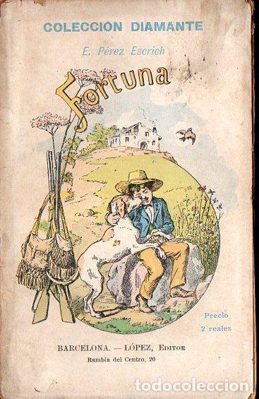 PEREZ ESCRICH : FORTUNA (COL. DIAMANTE, C. 1900) (Libros antiguos (hasta 1936), raros y curiosos - Literatura - Narrativa - Otros)