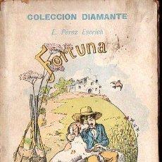 Libros antiguos: PEREZ ESCRICH : FORTUNA (COL. DIAMANTE, C. 1900). Lote 191037436