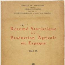 Libros antiguos: RÉSUMÉ STATISTIQUE DE LA PRODUCTION AGRICOLE EN ESPAGNE 1935-36. MADRID, 1937.. Lote 123150922