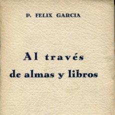 Libros antiguos: AL TRAVES DE ALMAS Y LIBROS-- P. FELIX GARCIA- 1935. Lote 124726547