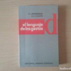 Livres anciens: EL LENGUAJE DE LOS GESTOS. G.I. NIERENBERG Y H.H. CALERO. EDITORIAL HISPANO EUROPEA. Lote 173199300