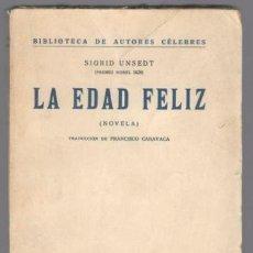 Libros antiguos: UNSEDT, SIGRID: LA EDAD FELIZ. 1929. Lote 124825595