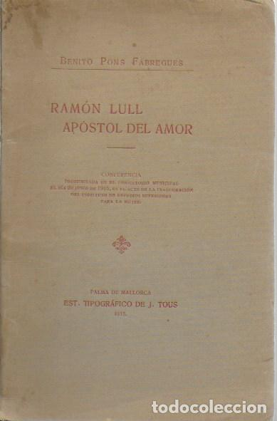 Libros antiguos: Ramón Lull. Apóstol del amor / B. Pons. Palma de Mallorca : Tip. J. Tous, 1915. 21x13 cm. 25+23 p. - Foto 2 - 124923975
