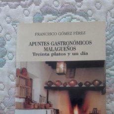 Libros antiguos: APUNTES GASTRONOMICOS MALAGUEÑOS. TREINTA PLATOS Y UN DIA, DE FCO. PEREZ GOMEZ (EDIT ALGAZARA).. Lote 124934927