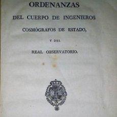 Libros antiguos: ORDENANZAS DEL CUERPO DE INGENIEROS COSMÓGRAFOS DE ESTADO Y DEL REAL OBSERVATORIO. (1796). Lote 124975279