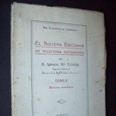 Libros antiguos: EL SISTEMA ERICSSON DE TELEFONIA AUTOMATICA - ECHAIDE, IGNACIO Mª. RED TELEFONICA DE GUIPUZCOA. 1934. Lote 124991631