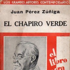 Libros antiguos: JUAN PEREZ ZUÑIGA : EL CHAPIRO VERDE (CIAP, 1930). Lote 125022755