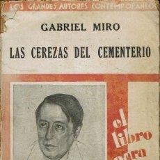 Libros antiguos: LAS CEREZAS DEL CEMENTERIO, POR GABRIEL MIRÓ. AÑO 1930 (14.4). Lote 125033123
