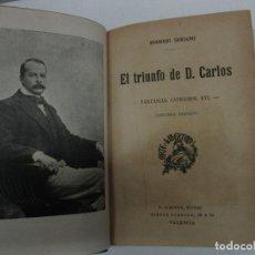 Libros antiguos: EL TRIUNFO DE DON CARLOS. FANTASIAS, CAPRICHOS, ETC. SORIANO, RODRIGO. 1901.. Lote 125040095