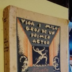 Libros antiguos: MOOCK, ARMANDO - VIDA Y MILAGROS DE UN PRIMER ACTOR. Lote 125071247