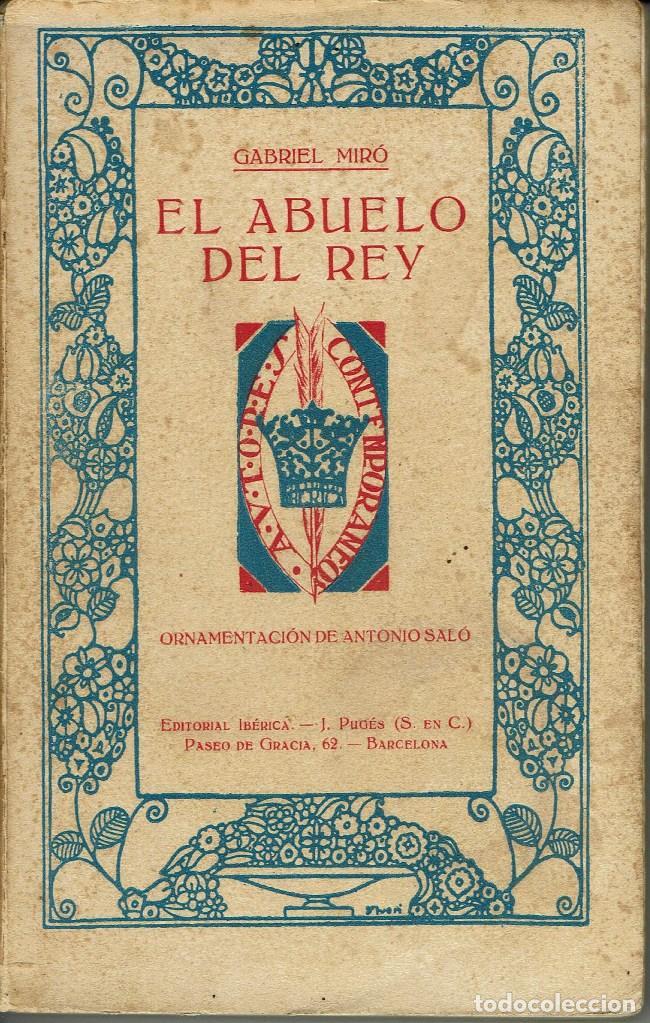 EL ABUELO DEL REY, POR GABRIEL MIRÓ. AÑO 1915 (9.4) (Libros antiguos (hasta 1936), raros y curiosos - Literatura - Narrativa - Otros)