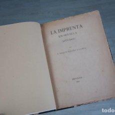 Libros antiguos: LA IMPRENTA EN SEVILLA (1475-1800) - D. JOAQUÍN HAZAÑAS Y LA RUA - SEVILLA 1892. Lote 125077431