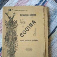 Libros antiguos: FORMULARIO PRÁCTICO DE COCINA VARIADO, SENCILLO Y ECONÓMICO. 1918.. Lote 125080947