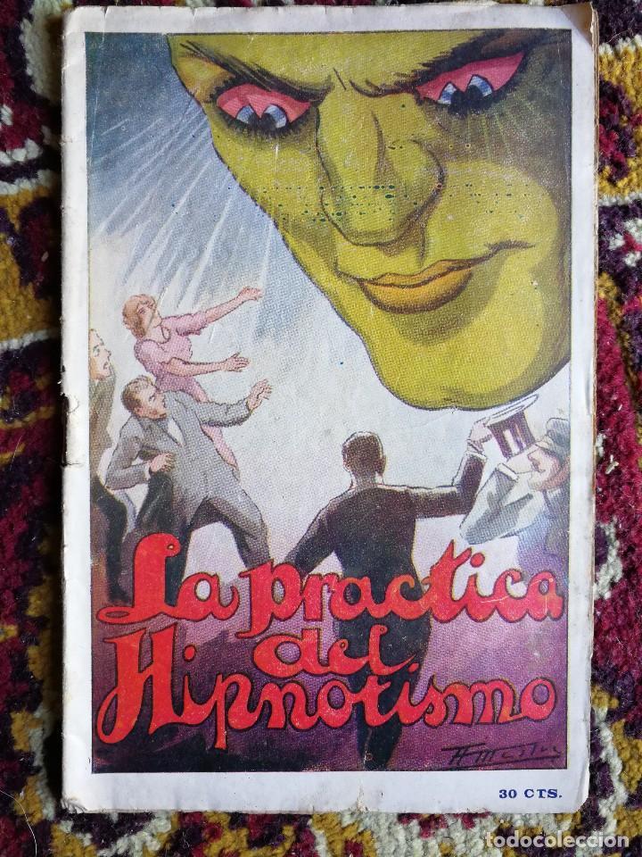 LA PRACTICA DEL HIPNOTISMO- REGLAS Y LEYES RIGEN HIPNÓTICOS- EDITORIAL TABARÍN (BARCELONA),RARO!!!!. (Alte und kuriose Bücher - Schönen Künste, Freizeit und Sammeln - Andere Bücher der Schönen Künste)