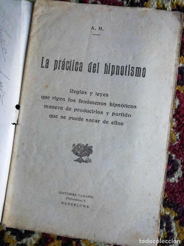Alte Bücher: LA PRACTICA DEL HIPNOTISMO- REGLAS Y LEYES RIGEN HIPNÓTICOS- EDITORIAL TABARÍN (BARCELONA),RARO!!!!. - Foto 2 - 125083027