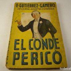 Libros antiguos: EL CONDE PERICO . E.GUTIERREZ-GAMERO. DE LA REAL ACADEMIA 1930. Lote 125087859