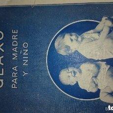 Libros antiguos: CONSEJOS GLAXO PARA MADRE Y NIÑO.. Lote 125094675
