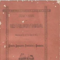 Libros antiguos: FERROCARRIL VALLS VILLANUEVA GELTRU BARCELONA MEMORIA DESCRIPTIVA FACULTATIVA ECONOMICA 1877 78 TREN. Lote 125127847