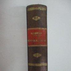 Libros antiguos: MANUAL DE MINEROLOGÍA - MR BLONDEAU - GONZÁLEZ VARA TRADUCE LA OBRA AL ESPAÑOL - AÑO 1831. Lote 125143159