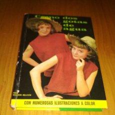 Libros antiguos: COMO DOS GOTAS DE AGUA . Lote 125166631