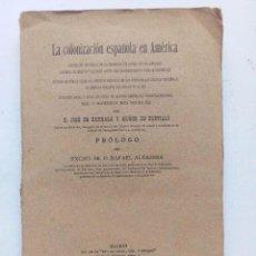 Libros antiguos: LA COLONIZACIÓN ESPAÑOLA EN AMÉRICA D. JOSÉ DE BARRASA Y MUÑOZ DE BUSTILLO 1925. Ñ LA COLONIZACIÓN . Lote 125173779