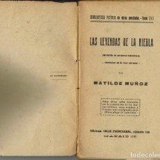 Libros antiguos: LAS LEYENDAS DE LA NIEBLA, POR MATILDE MUÑOZ. AÑOS ¿20? (15.3). Lote 125202523