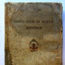 Libros antiguos: CINCO AÑOS DE NUEVO REGIMEN 1929 PROVINCIA DE VIZCAYA. CINCO AÑOS DE NUEVO REGIMEN IMPRENTA PROVIN. Lote 125207467
