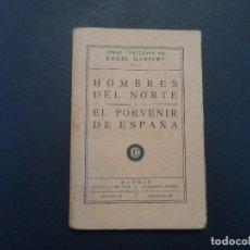 Libros antiguos: ANGEL GANIVET. HOMBRES DEL NORTE Y EL PORVENIR DE ESPAÑA. MADRID. AÑO 1926.. Lote 125226703