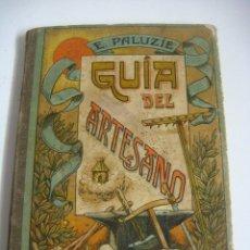Libros antiguos: LIBRO DE GUIA DEL ARTESANO DE E.PALUZIE AÑO1919 (#). Lote 125227563