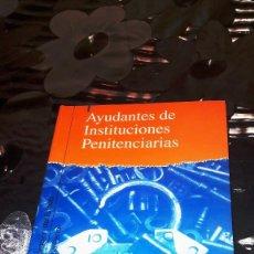Libros antiguos: AYUDANTES DE INSTITUCIONES PENITENCIARIAS - TEMARIO VOL. I. Lote 125235259