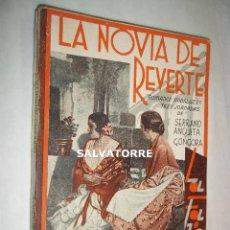 Libros antiguos: SERRANO ANGUITA Y GONGORA.LA NOVIA DE REVERTE.ROMANCE ANDALUZ.1933. Lote 125241471