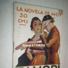 Libros antiguos: ZAHORI.VICENTE DIAZ DE TEJADA.LA NOVELA DE HOY.. Lote 125242091