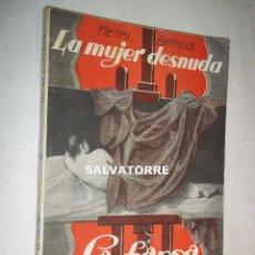 Libros antiguos: HENRI BATAILLE.LA MUJER DESNUDA.LA FARSA. 1930. Lote 125242339