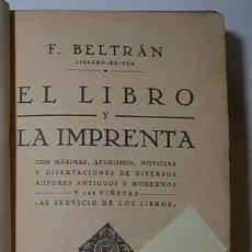 Libros antiguos: EL LIBRO Y LA IMPRENTA, AUTOR: FRANCISCO BELTRÁN. Lote 125276631