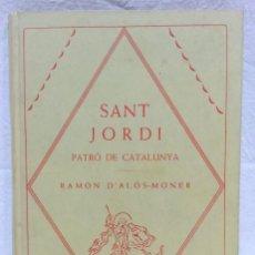 Libros antiguos: SANT JORDI, PATRÓ DE CATALUNYA. RAMON D'ALOS-MONER. EDITORIAL BARCINO, 1926.. Lote 125293483