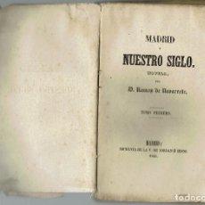 Libros antiguos: MADRID Y NUESTRO SIGLO, POR RAMÓN DE NAVARRETE. CUATRO TOMOS. AÑOS 1845-1846 (12.4). Lote 125297347