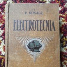 Libros antiguos: ELECTROTECNIA- EMILIO KOSACK, EDITOR GUSTAVO GILI, 1926.. Lote 125325435