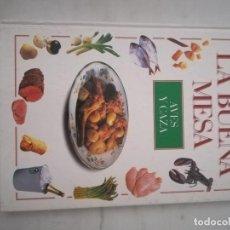 Libros antiguos: LA BUENA MESA AVES Y CAZA. Lote 125342643
