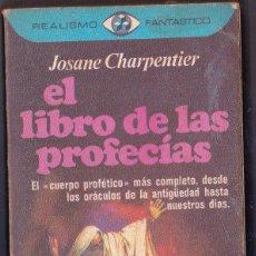 Libros antiguos: EL LIBRO DE LAS PROFECIAS - JOSANE CHARPENTIER. Lote 125357923