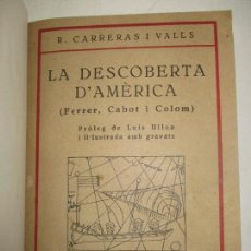 Libros antiguos: LA DESCOBERTA D'AMÈRICA (FERRER, CABOT I COLOM). - CARRERAS I VALLS, R. 1928.. Lote 123171948