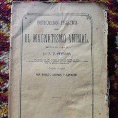 Libros antiguos - INSTRUCCIÓN PRÁCTICA SOBRE EL MAGNETISMO ANIMAL- J. P. F. DELEUZE, 1873. RARO!!!. - 125407511