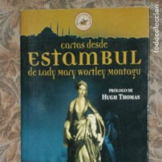 Libros antiguos: F1 CARTAS DESDE ESTAMBUL DE LADY MARY WORTLEY MONTAGU. Lote 125433647