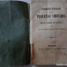 Libros antiguos: TRATADO DE LAS PEQUENAS VIRTUDES 1850. Lote 125445719